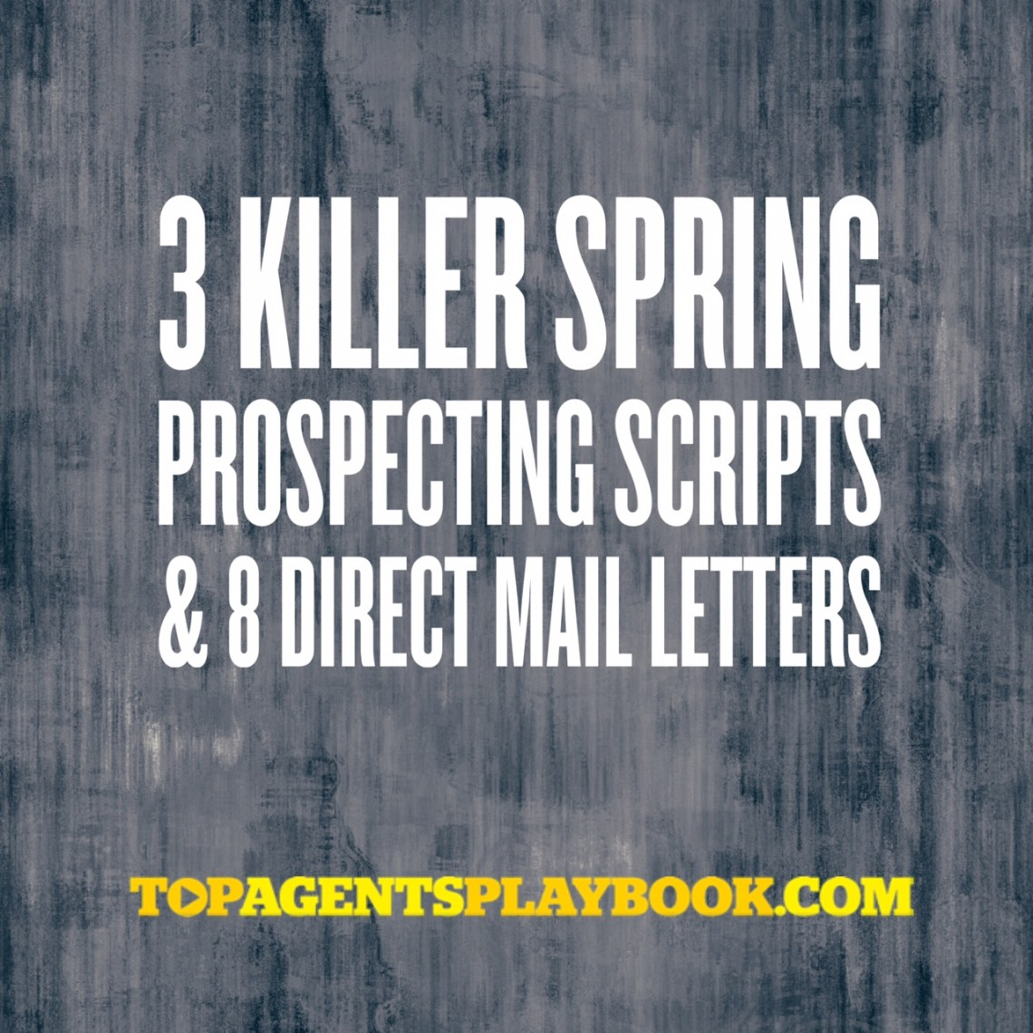 3 Killer Spring Prospecting Scripts 8 Direct Mail Letters
